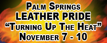Leather Pride Palm Springs - 2013 Event Schedule | Gay Palm Springs | Scoop.it
