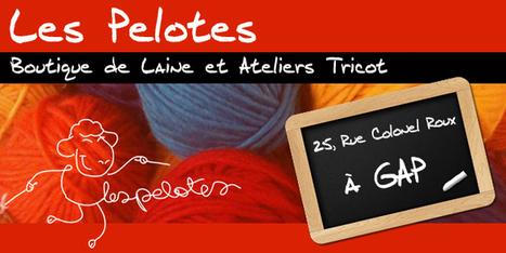 Les Pelotes - Boutique de laine | Ca bouge dans le 05 ! | Scoop.it