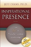 Inspirational Presence: The Art of Transformational Leadership | Transformational Leadership | Scoop.it
