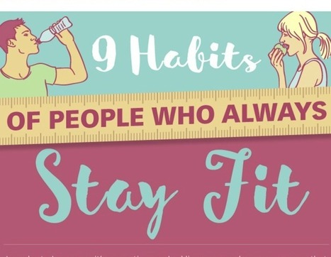 9 Habits of People Who Always Stay Fit: Infographic | Health and Fitness | Scoop.it