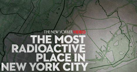 The Most Radioactive Place in New York City | Nuclear Physics | Scoop.it