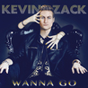 Kevin Zack Wanna GO