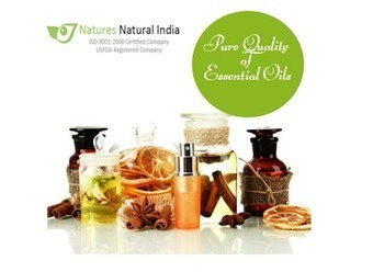 Natures Natural India: Rejuvenate, Rejoice and Pamper Yourself with Majestic Qualities of Essential Oils! | Natures Natural India - Bulk Essential oils Manufacturer and Suppliers | Scoop.it