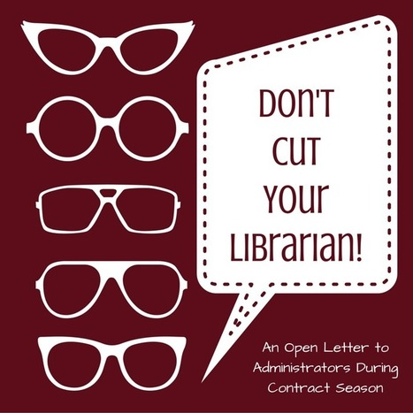 Don't Cut Your Librarian! An Open Letter to Administrators During Contract Season | Library-related | Scoop.it