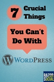 Wordpress Problems: 7 Crucial Things You Can't Do with Wordpress | Links sobre Marketing, SEO y Social Media | Scoop.it