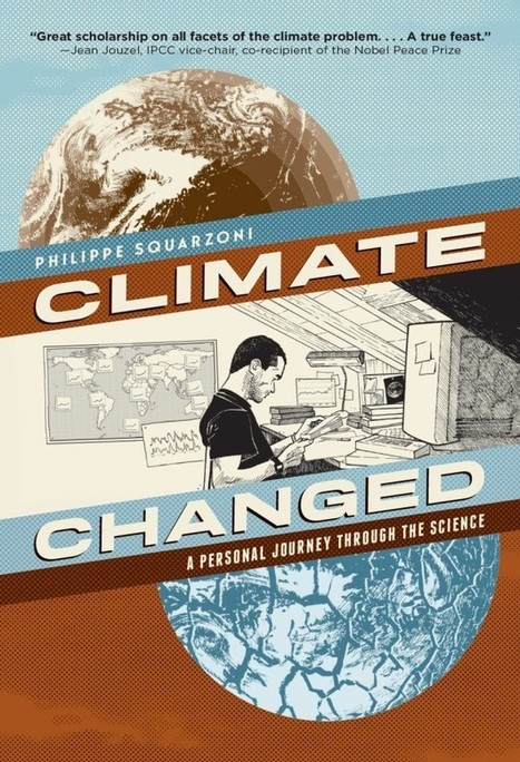 Climate Changed, by Philippe Squarzoni | Creative Nonfiction : best titles for teens | Scoop.it
