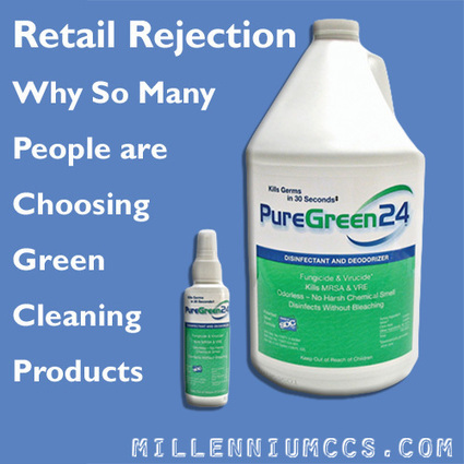 Retail Rejection -Why So Many People are Choosing Green Cleaning Products | Safer chemistry | Scoop.it