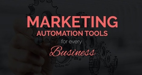 Marketing Automation Tools That Every Business Should Be Using | GUI Tricks - In Touch With Tomorrow! | Posts | Scoop.it