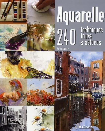 Aquarelle. 240 techniques, trucs & astuces par Robin Berry   Sciences participatives, pratiques collaboratives   Scoop.it