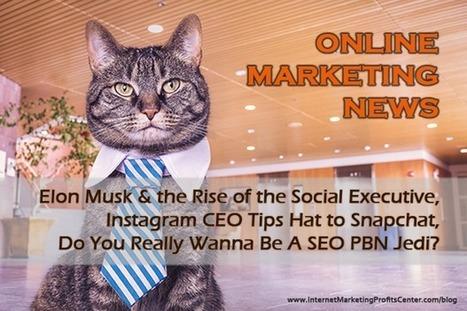 Online Marketing News Elon Musk, Instagram vs Snapchat, SEO Wanabee | Online Marketing | Scoop.it