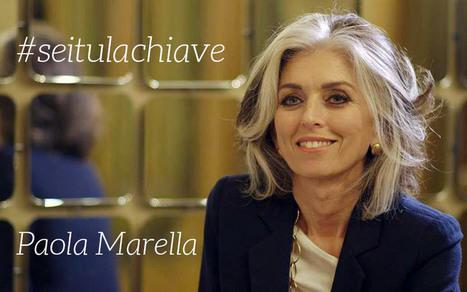 #seitulachiave: intervista a Paola Marella | Sestyle - Personal Branding ITA | Scoop.it
