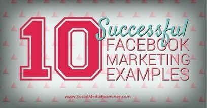 10 Successful Facebook Marketing Examples | Content marketing | Scoop.it