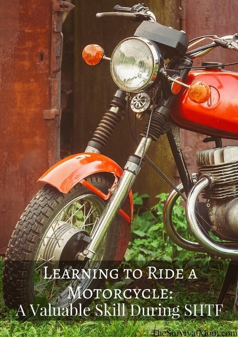 Learning to Ride a Motorcycle: A Valuable Skill During SHTF - Survival Mom | Motorcycle Rider Today | Scoop.it