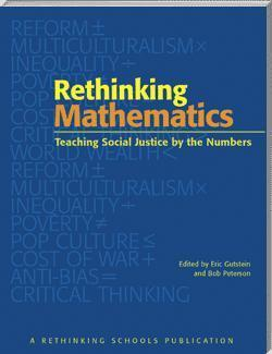 Rethinking Mathematics: Teaching Social Justice by the Numbers | education | Scoop.it