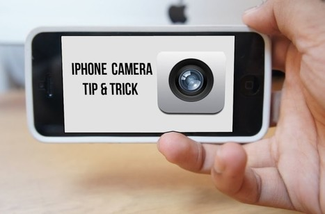iPhone Camera Tricks: Take Outstanding Photos | iOS  App Development | Scoop.it