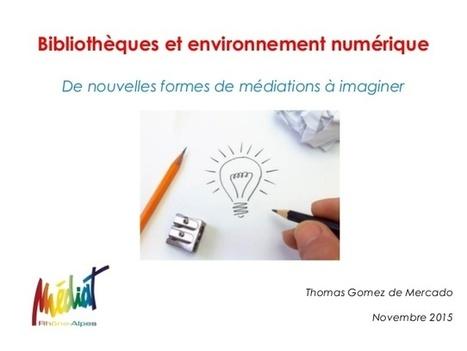 Bibliothèques et environnement numérique : De nouvelles formes de médiations à imaginer | La vie des BibliothèqueS | Scoop.it