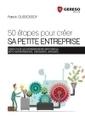 50 étapes pour créer sa petite entreprise - Chefdentreprise.com | small business related | Scoop.it