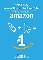 7 pasos para publicar tu ebook con éxito y llegar al Nº 1 de Amazon | Universo Abierto | CULTURA | Scoop.it