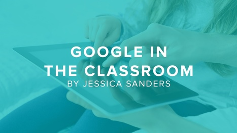 What every teacher needs to know about Google in the classroom | Skolbiblioteket och lärande | Scoop.it