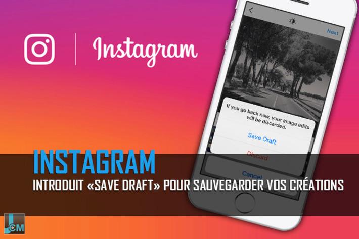 Instagram introduit «Save Draft» pour sauvegarder vos créations | Médias sociaux : Conseils, Astuces et stratégies | Scoop.it