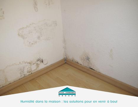 Humidité dans la maison : les solutions pour en venir à bout | Les actualités du Groupe Diogo Fernandes | Scoop.it