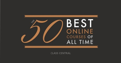 Top 50 Free Online Courses | Class Central | Soup for thought | Scoop.it