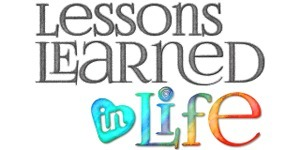 Lessons Learned in Life | Something  Different | Scoop.it