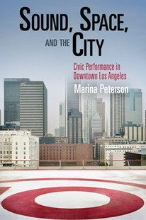 Sound, Space, and the City | Peterson, Marina | DESARTSONNANTS - CRÉATION SONORE ET ENVIRONNEMENT - ENVIRONMENTAL SOUND ART - PAYSAGES ET ECOLOGIE SONORE | Scoop.it