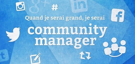 Quand je serai grand je serai community manager ! | Bien communiquer | Scoop.it