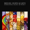 The Bridging Heaven & Earth International Healing Art Project