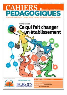 N° 509 Ce qui fait changer un établissement - Les Cahiers pédagogiques | Perdir (Personnel de Direction) | Scoop.it