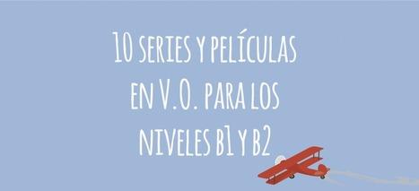 10 series y películas en inglés para los niveles B1 y B2 | Herramientas colaborativas en educación | Scoop.it