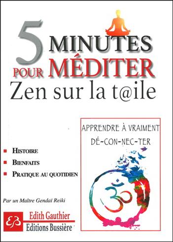 5 Minutes Pour Méditer - Zen Sur la Toile - Edith Gauthier | Boutique en ligne Sentiers du bien-être | Scoop.it