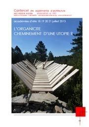 [Architecture organique] L'ORGANICITE, CHEMINEMENTS D'UNE UTOPIE ?   The Architecture of the City   Scoop.it