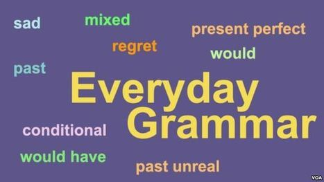 Everyday Grammar: Advanced Conditionals | Conditionals | Scoop.it