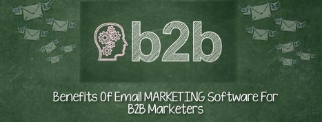 Benefits Of Email Marketing Software For B2B Marketers | best email marketing Tips | Scoop.it