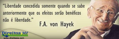 Friedrich Hayek sobre a liberdade | Direitas Já! | Libertarianismo | Scoop.it