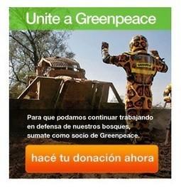 Greenpeace Argentina | PLE (geografía) distintos recursos para compartir, producir y publicar, medios para la busqueda y consulta de contenidos, afin de facilitar el aprendizaje propio y de los alumnos. | Scoop.it