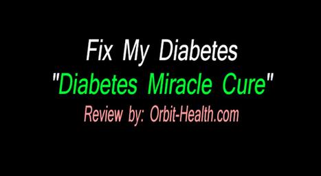 Fix My Diabetes Real or Scam Review - Orbit Health | Orbit Health | Scoop.it
