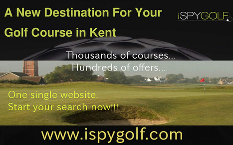 A New Destination For Your Golf Course In Kent | Golf Course | Scoop.it