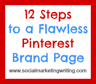 12 Steps to a Flawless Pinterest Brand Page - Social Marketing Writing | MarketingHits | Scoop.it