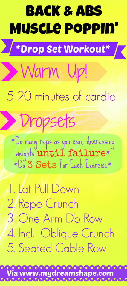 Back & Abs Muscle Poppin' Drop Set Workout | My Dream Shape! | Fitness | Scoop.it