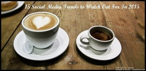 15 Social Media Trends to Watch Out For In 2015 | World of #SEO, #SMM, #ContentMarketing, #DigitalMarketing | Scoop.it
