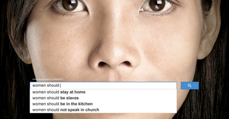 Ads Reveal Horrifying Sexism in Google Autocomplete | Media and Society | Scoop.it