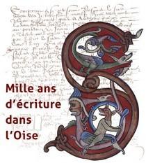 Mille ans d'écriture dans l'Oise | Ta famille ou la mienne ? | Scoop.it