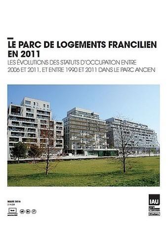 Ile-de-France - Le parc de logements francilien en 2011 | Dernières publications des agences d'urbanisme | Scoop.it
