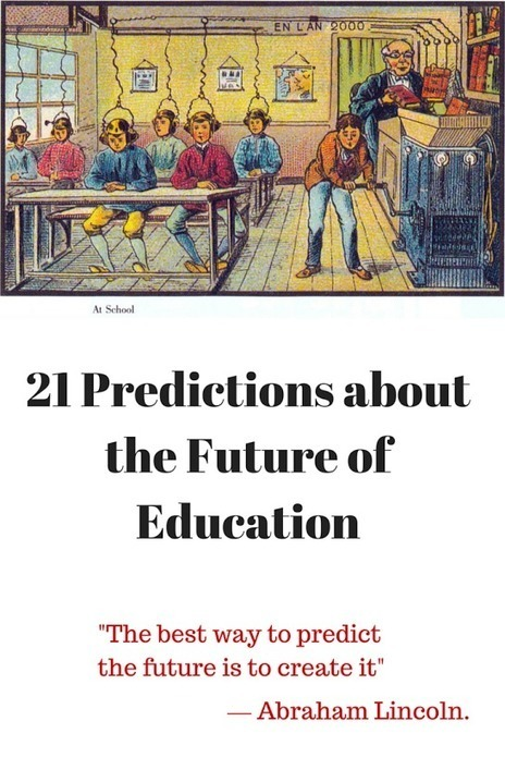 21 Predictions About the Future of Education   The World of Online Learning   Scoop.it