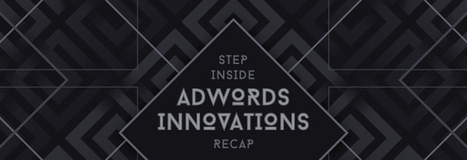 Step Inside AdWords Innovations Recap | Social Media, SEO, Mobile, Digital Marketing | Scoop.it