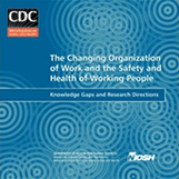 CDC - NIOSH Publications and Products - The Changing Organization of Work and the Safety and Health of Working People (2002-116) | Seguridad Laboral  y Medioambiente Sustentables | Scoop.it