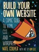 Build Your Own Website: A Comic Guide to HTML, CSS, and WordPress - PDF Free Download - Fox eBook | Xcode with attitude | Scoop.it